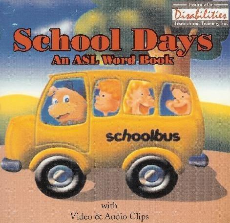 School Days - An ASL American Sign Language Word Book for Windows Only