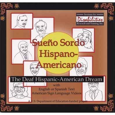 Sueno Sordo Hispano-Americano (The Deaf Hispanic-American Dream) (A Spanish and American Sign Language-accessible Product)