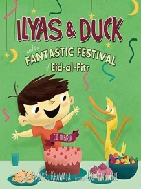Ilyas & Duck & FANTASTIC FESTIVAL OF EID-AL-FITR by Omar Khawaja (2014) Hardcover